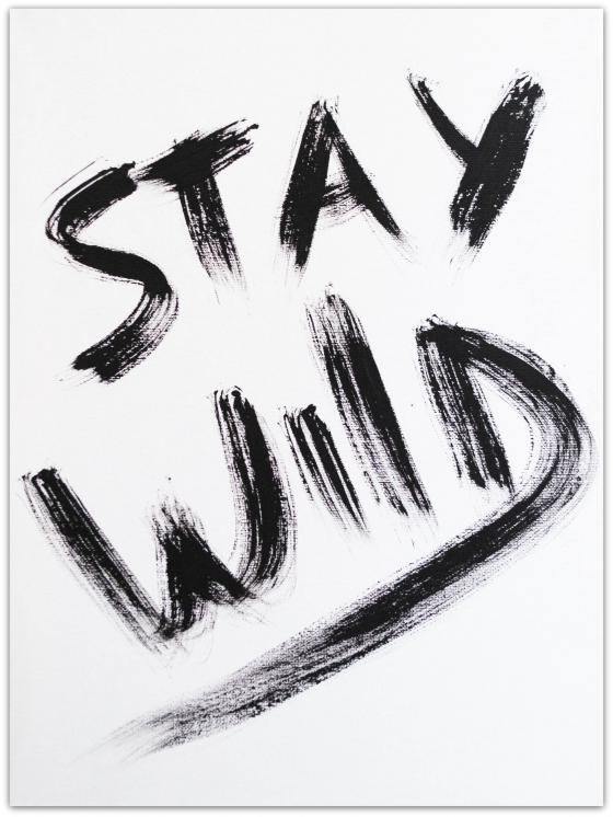 stay wild art quote black white